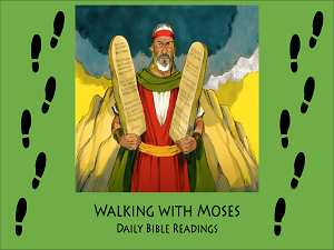 Quick outline of all the daily Bible readings on the life of Moses